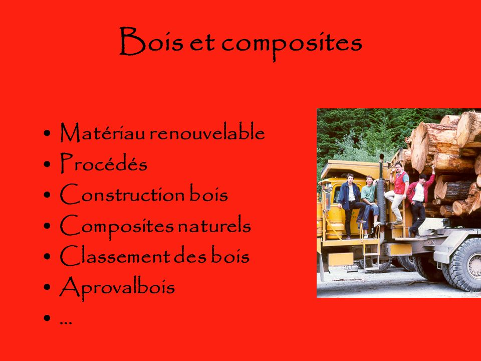 Bois et composites Matériau renouvelable Procédés Construction bois