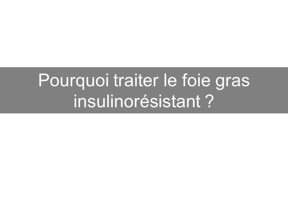 Pourquoi traiter le foie gras insulinorésistant