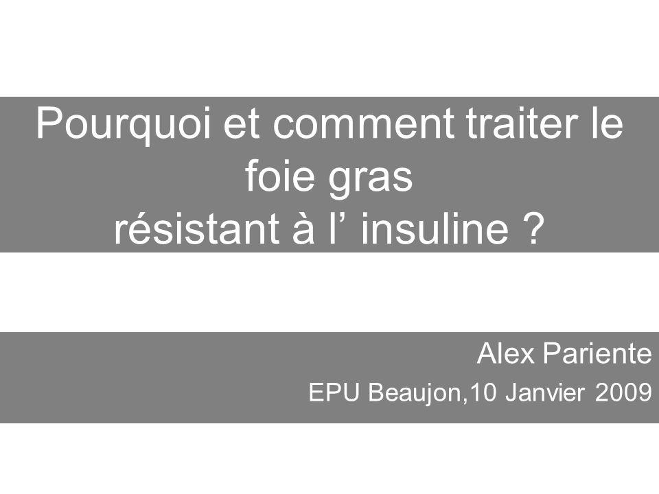 Pourquoi et comment traiter le foie gras résistant à l' insuline