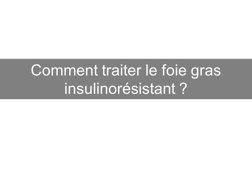 Comment traiter le foie gras insulinorésistant