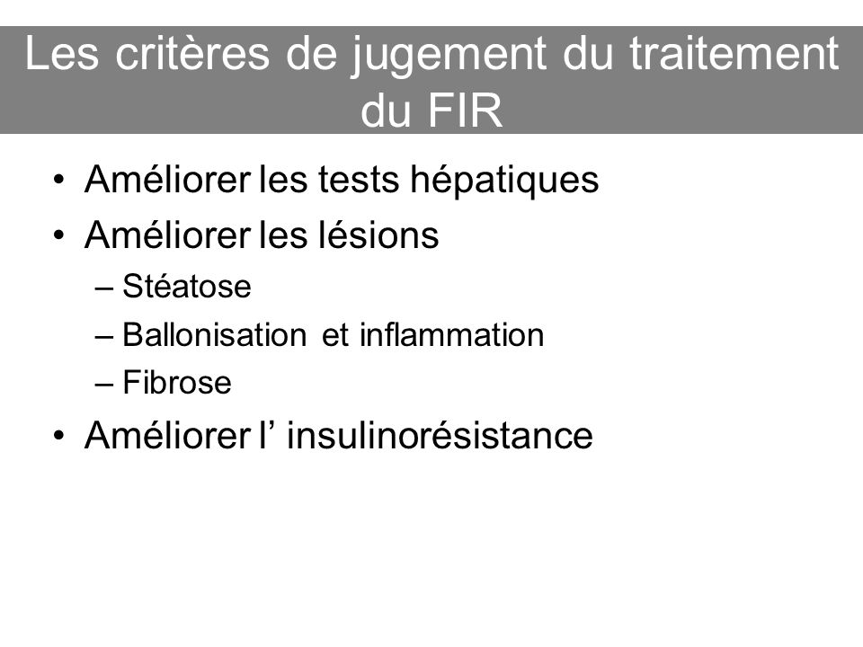 Les critères de jugement du traitement du FIR