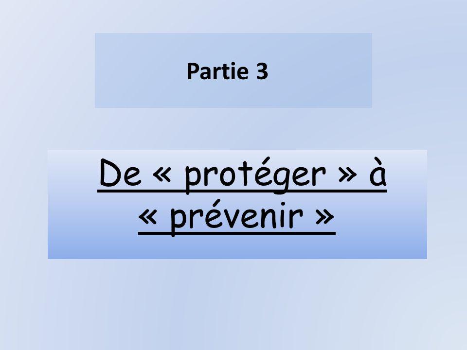 De « protéger » à « prévenir »
