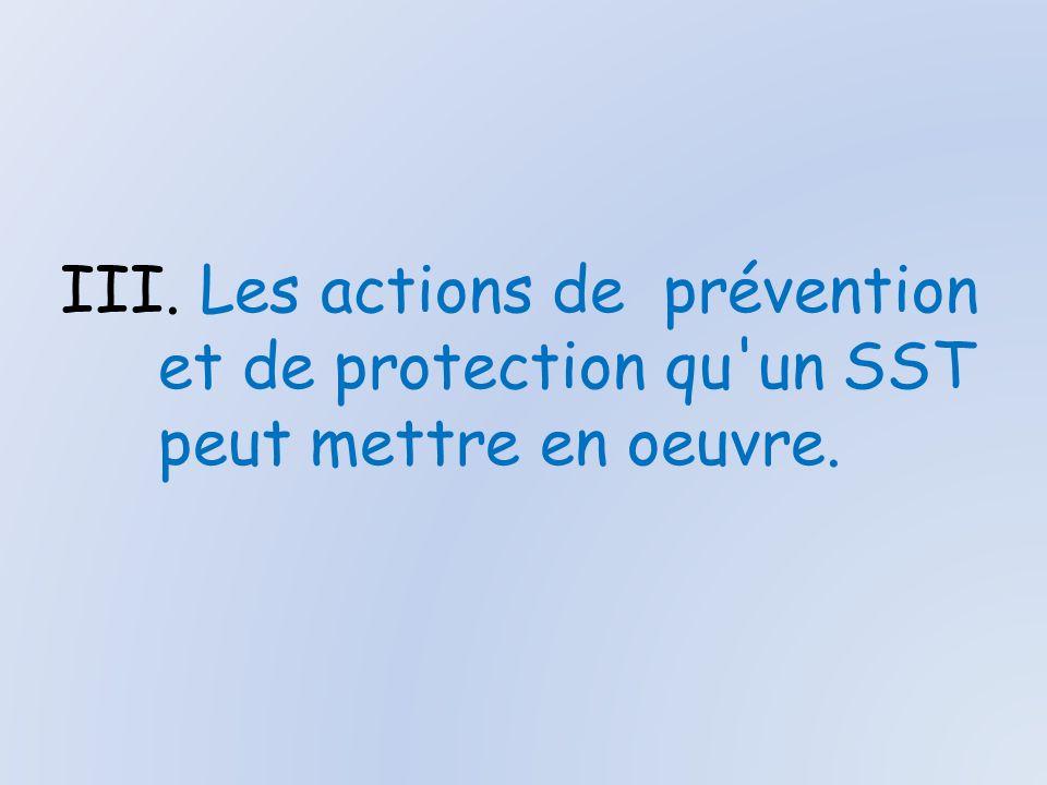 Les actions de prévention et de protection qu un SST peut mettre en oeuvre.