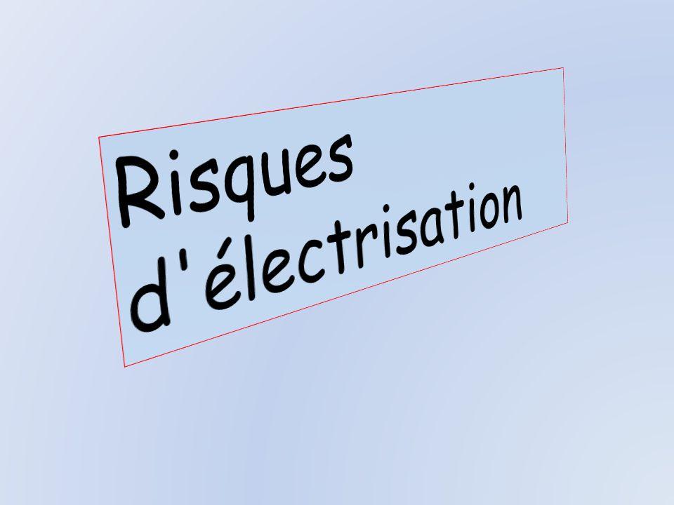 Risques d électrisation