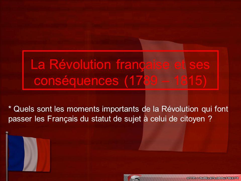 La Révolution française et ses conséquences (1789 – 1815)