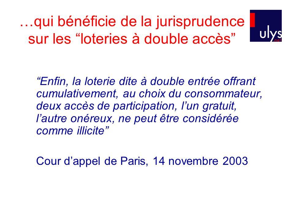 …qui bénéficie de la jurisprudence sur les loteries à double accès