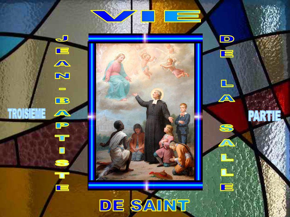 VIE JEAN-BAPTISTE DE LA SALLE DE SAINT TROISIEME PARTIE