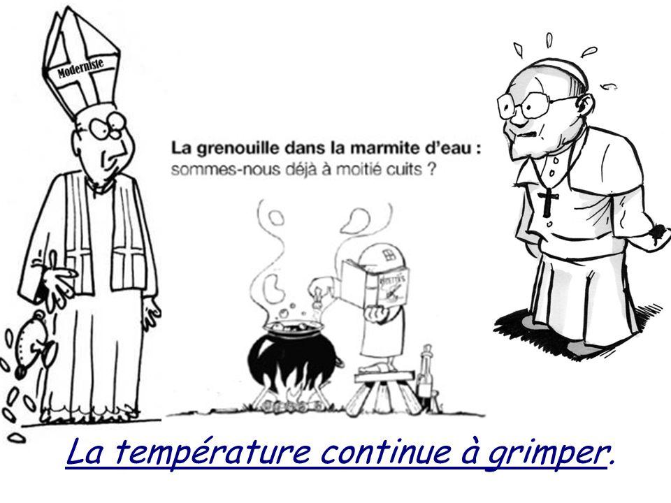 La température continue à grimper.