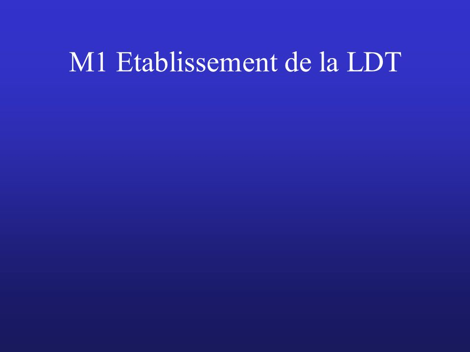 M1 Etablissement de la LDT