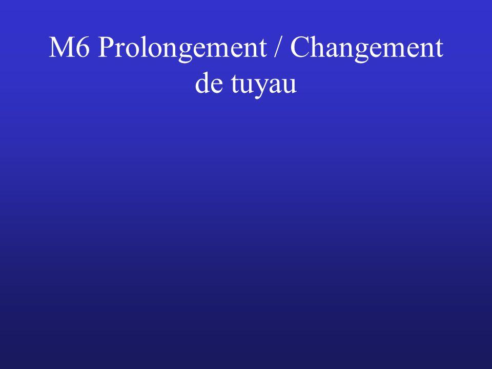 M6 Prolongement / Changement de tuyau