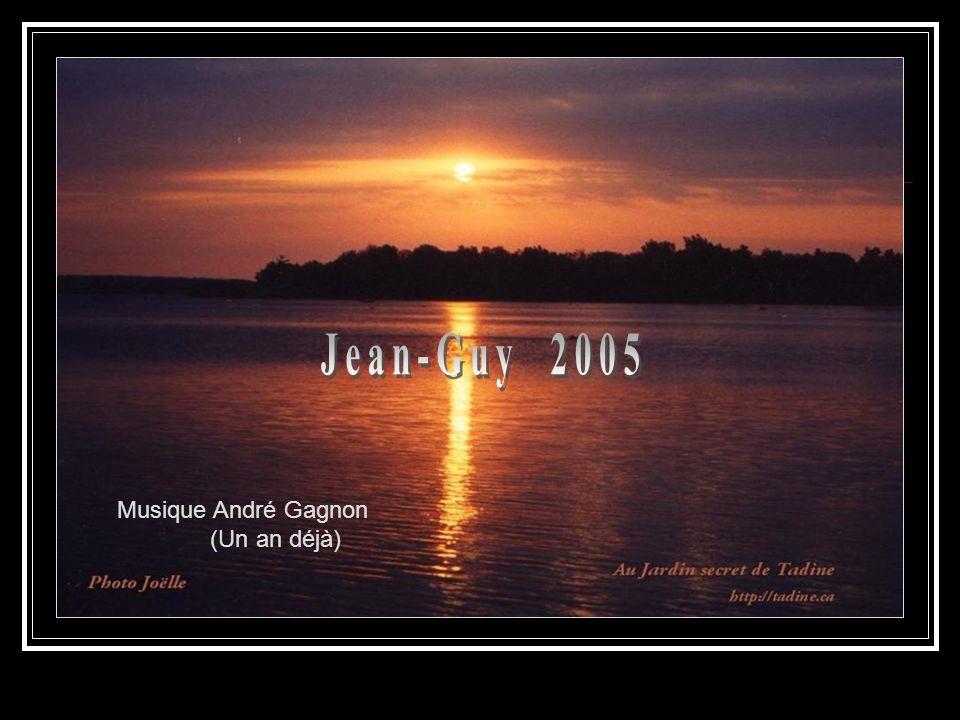 Jean-Guy 2005 Musique André Gagnon (Un an déjà)