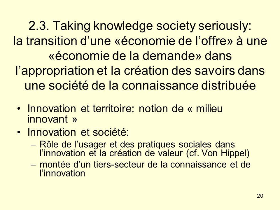 2.3. Taking knowledge society seriously: la transition d'une «économie de l'offre» à une «économie de la demande» dans l'appropriation et la création des savoirs dans une société de la connaissance distribuée