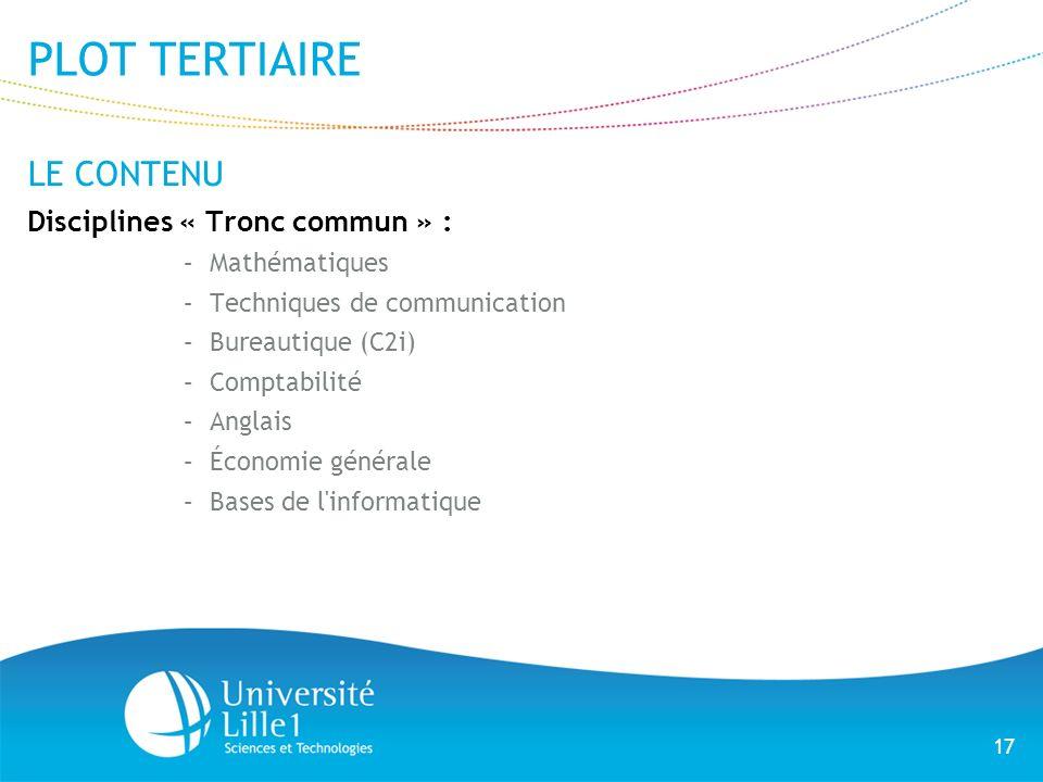 PLOT TERTIAIRE LE CONTENU Disciplines « Tronc commun » : Mathématiques