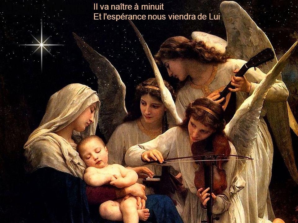 Il va naître à minuit Et l espérance nous viendra de Lui