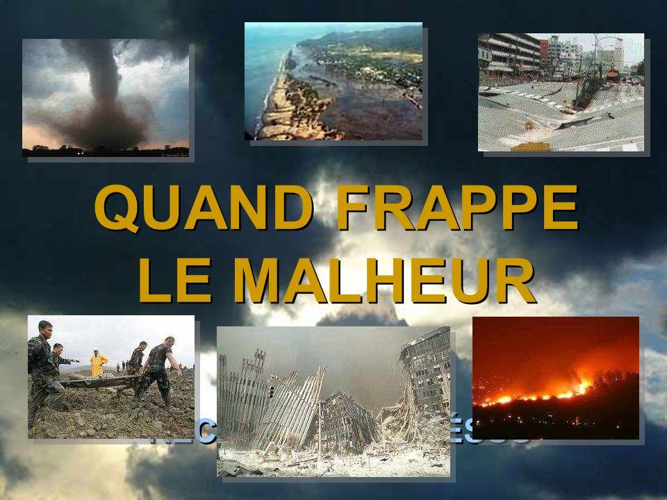 QUAND FRAPPE LE MALHEUR