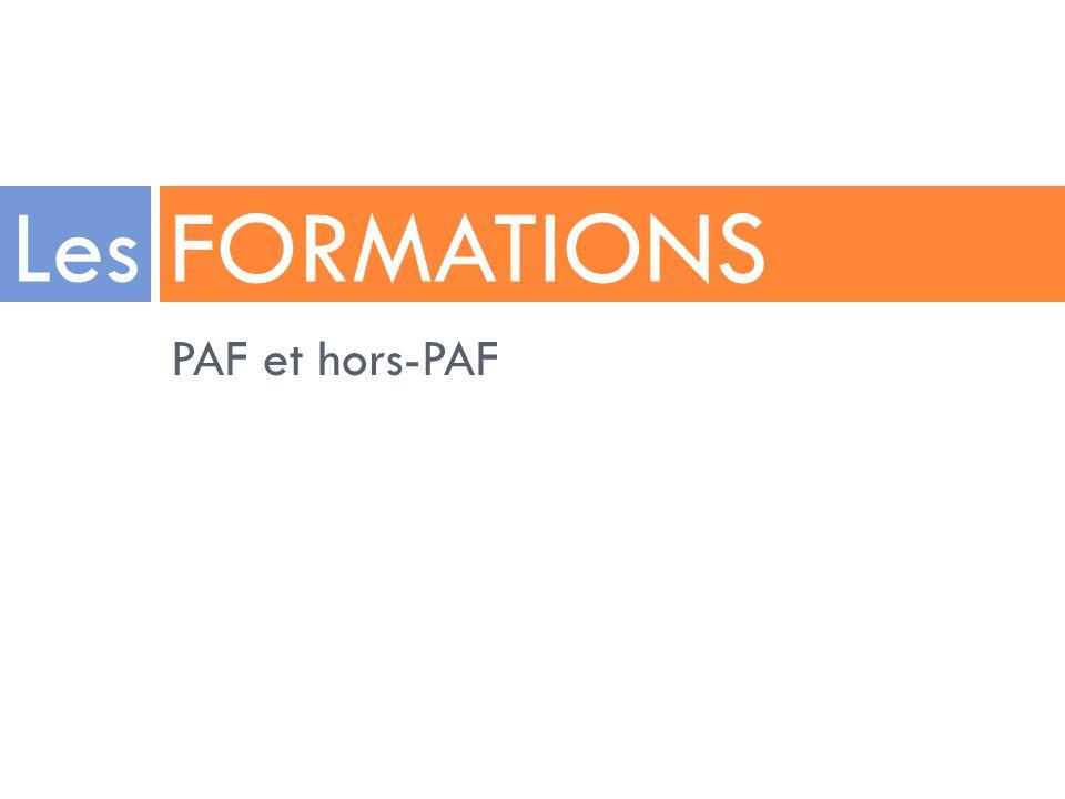 Les FORMATIONS PAF et hors-PAF