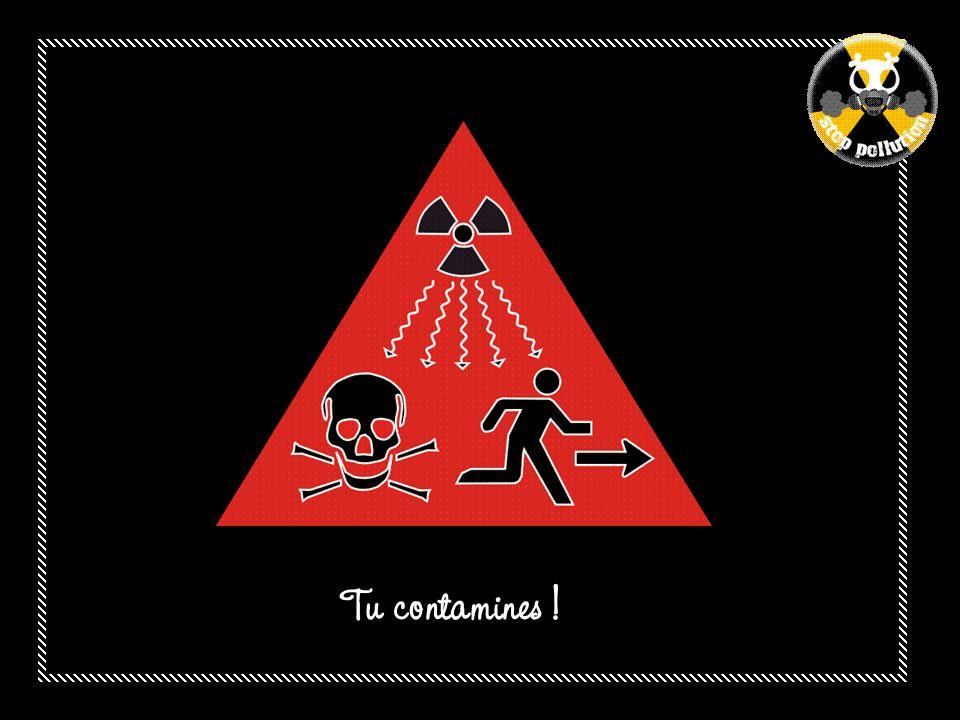 Tu contamines !