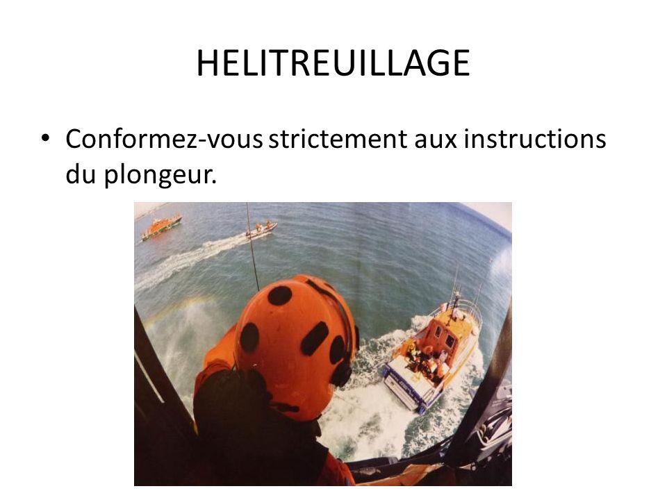 HELITREUILLAGE Conformez-vous strictement aux instructions du plongeur.