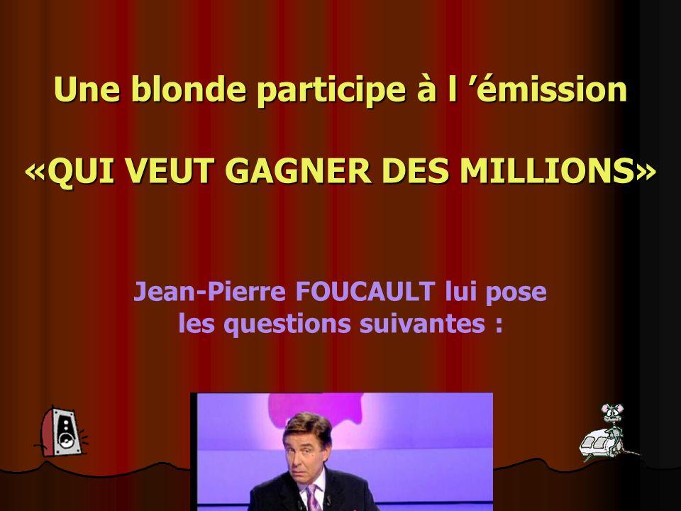 Une blonde participe à l 'émission «QUI VEUT GAGNER DES MILLIONS»