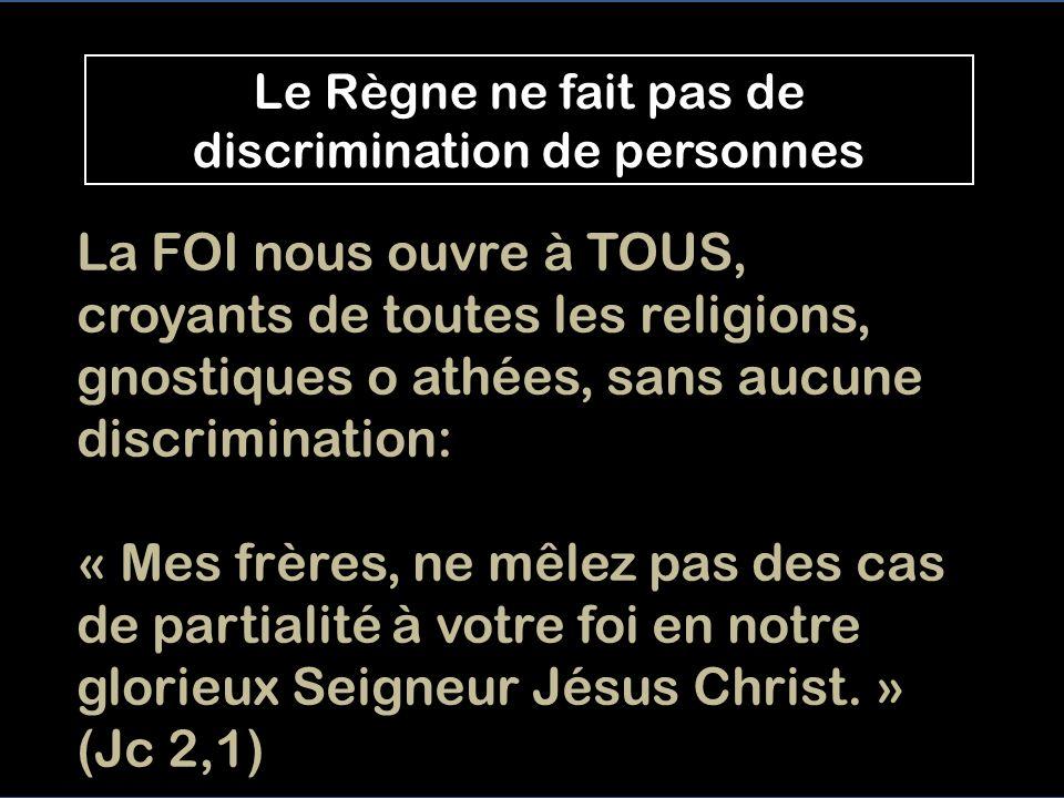 Le Règne ne fait pas de discrimination de personnes