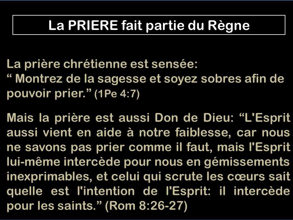 La PRIERE fait partie du Règne