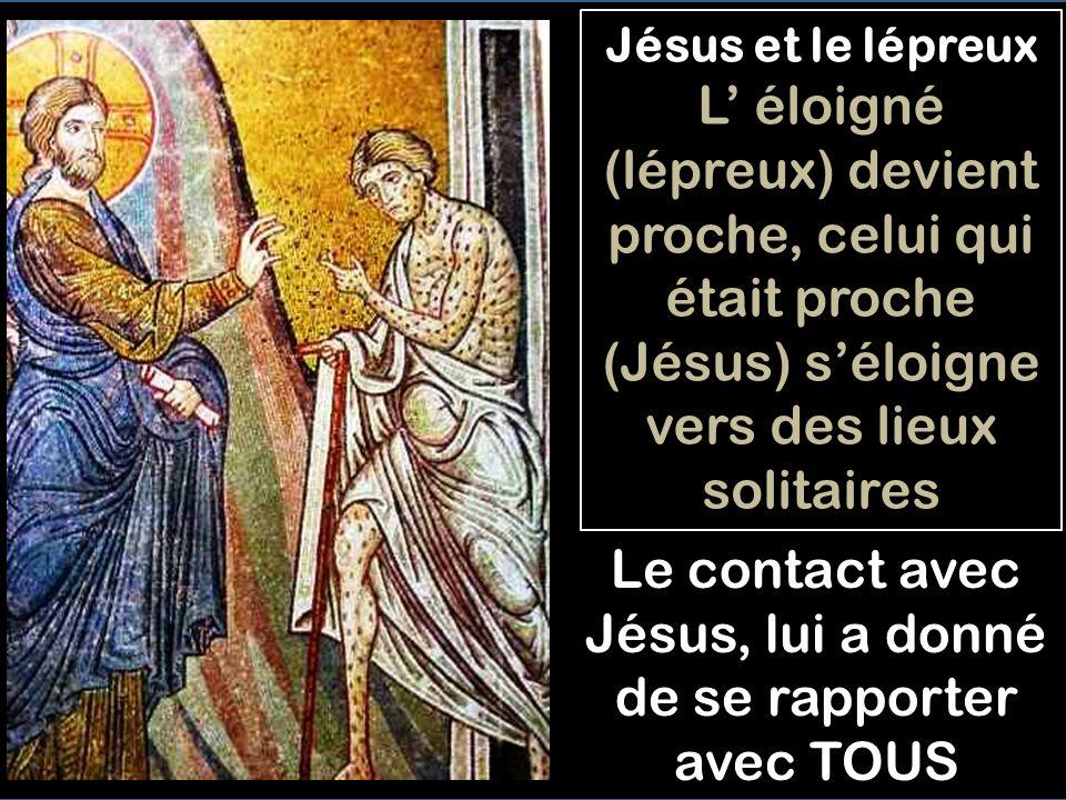 Le contact avec Jésus, lui a donné de se rapporter avec TOUS