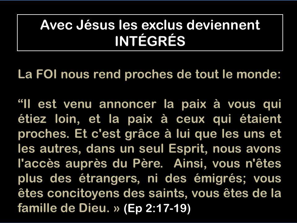 Avec Jésus les exclus deviennent INTÉGRÉS