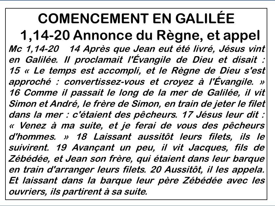 COMENCEMENT EN GALILÉE - 1,14-20 Annonce du Règne, et appel