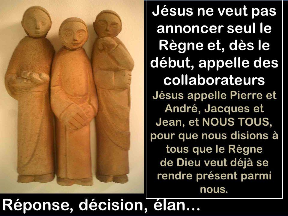 Jésus ne veut pas annoncer seul le Règne et, dès le début, appelle des collaborateurs