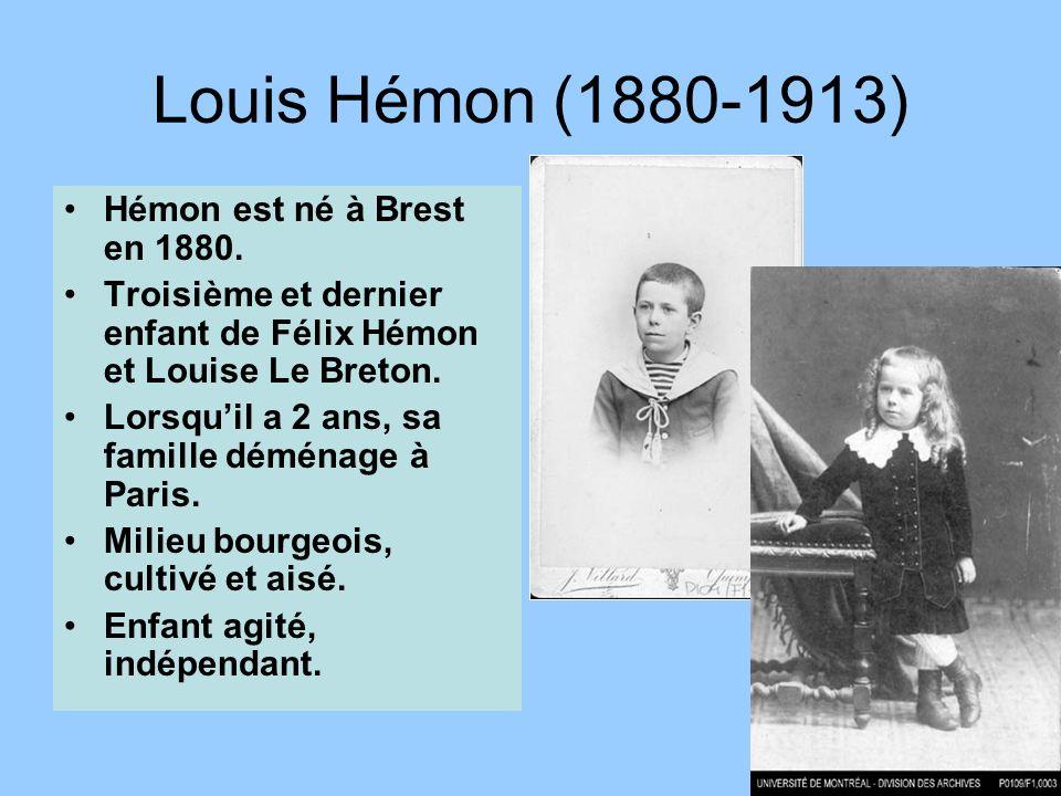 Louis Hémon (1880-1913) Hémon est né à Brest en 1880.