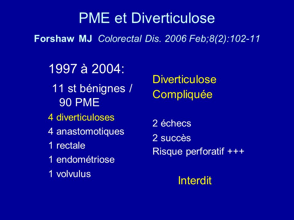 PME et Diverticulose Forshaw MJ Colorectal Dis. 2006 Feb;8(2):102-11