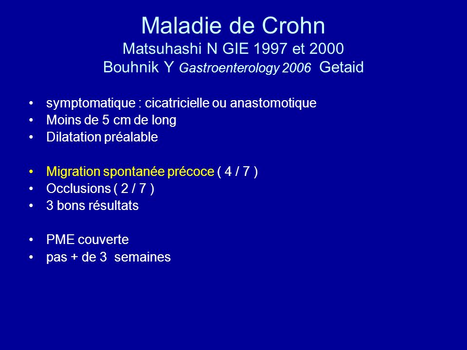 Maladie de Crohn Matsuhashi N GIE 1997 et 2000 Bouhnik Y Gastroenterology 2006 Getaid