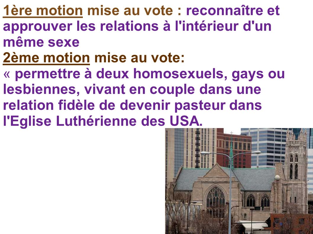 1ère motion mise au vote : reconnaître et approuver les relations à l intérieur d un même sexe