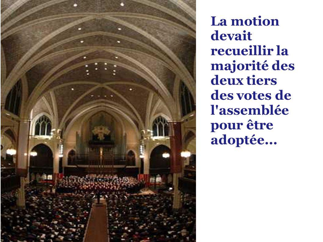 La motion devait recueillir la majorité des deux tiers des votes de l assemblée pour être adoptée...