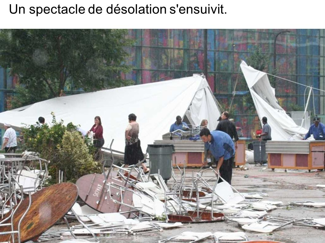 Un spectacle de désolation s ensuivit.