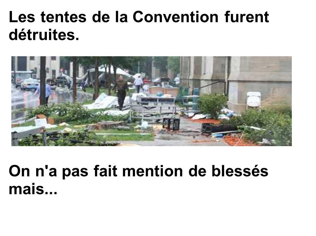 Les tentes de la Convention furent détruites.