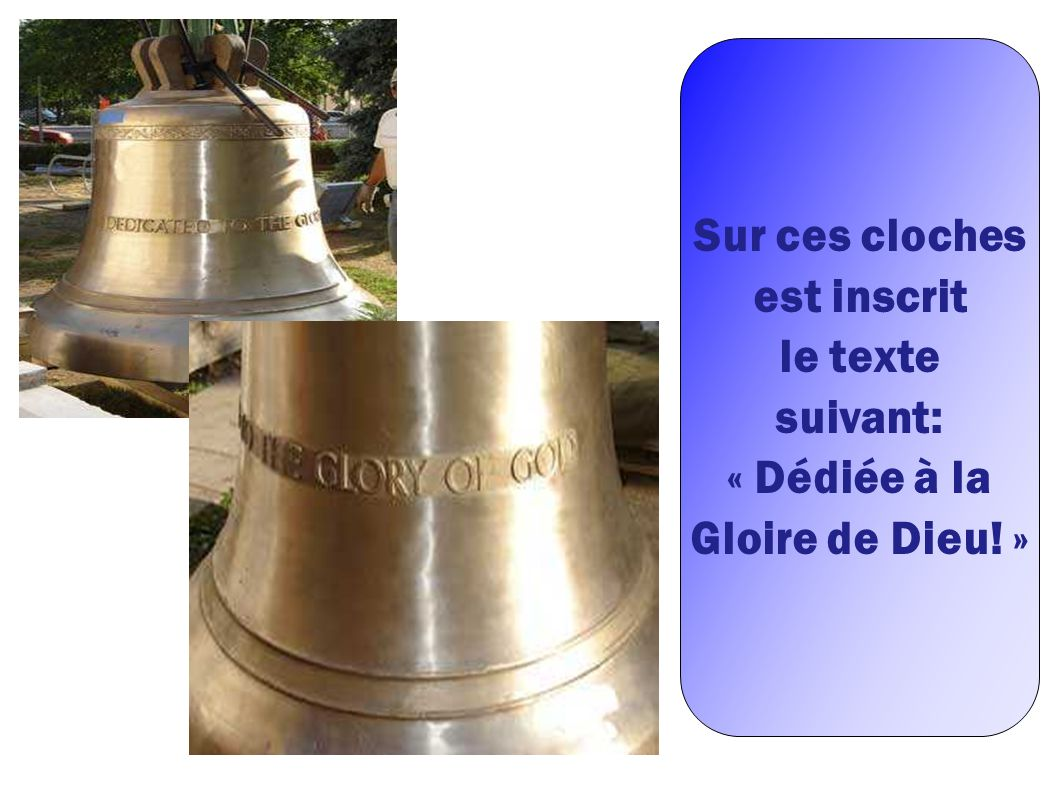 Sur ces cloches est inscrit le texte suivant: