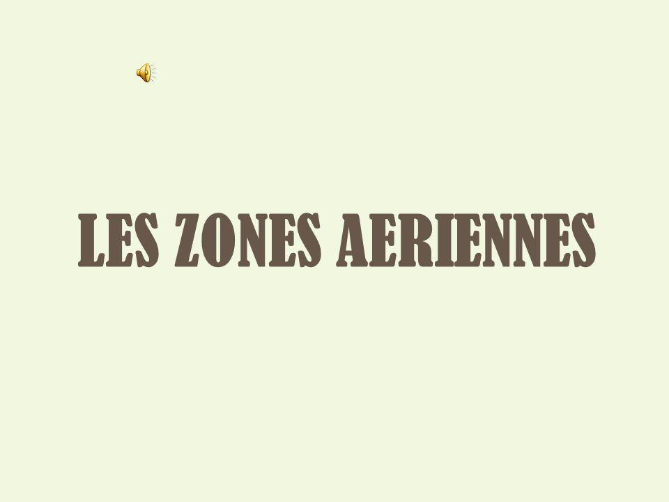 LES ZONES AERIENNES
