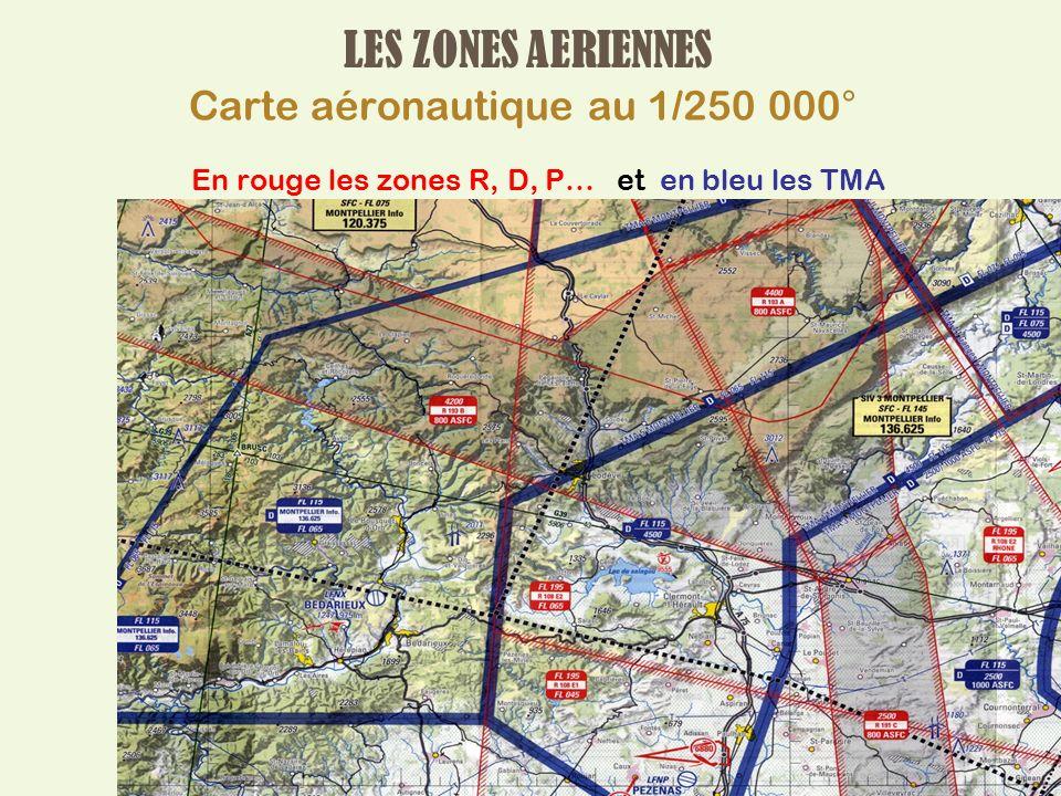 LES ZONES AERIENNES Carte aéronautique au 1/250 000°
