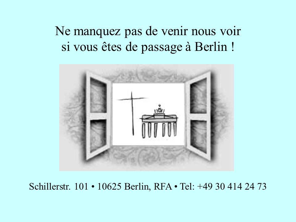 Ne manquez pas de venir nous voir si vous êtes de passage à Berlin !