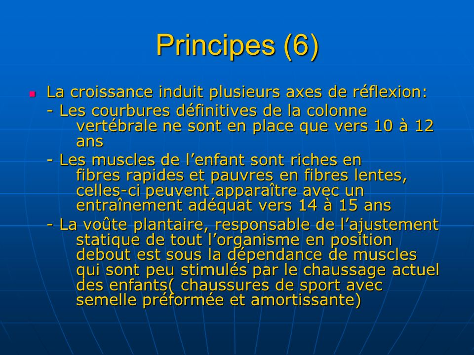 Principes (6) La croissance induit plusieurs axes de réflexion: