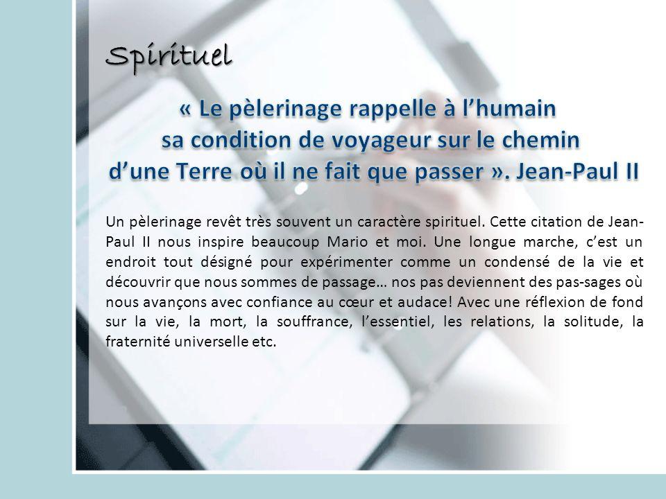 Spirituel « Le pèlerinage rappelle à l'humain