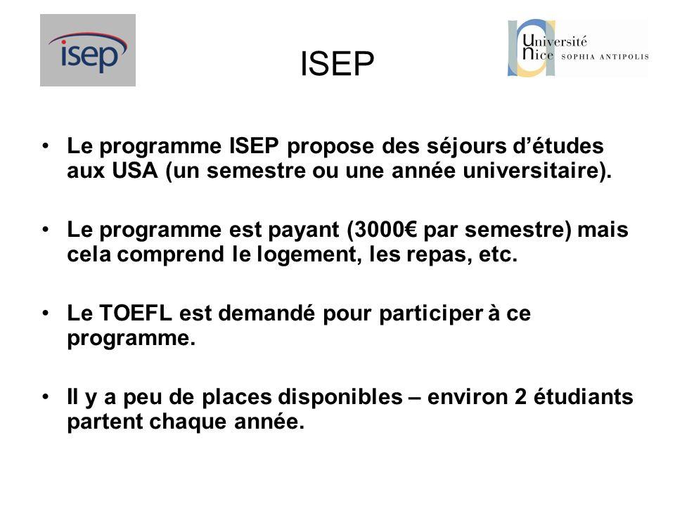 ISEP Le programme ISEP propose des séjours d'études aux USA (un semestre ou une année universitaire).