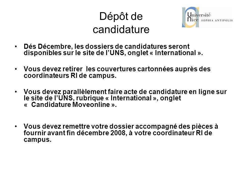 Dépôt de candidature Dés Décembre, les dossiers de candidatures seront disponibles sur le site de l'UNS, onglet « International ».