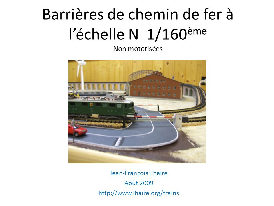 Barrières de chemin de fer à l'échelle N 1/160ème Non motorisées