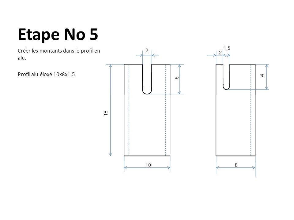 Etape No 5 Créer les montants dans le profil en alu.