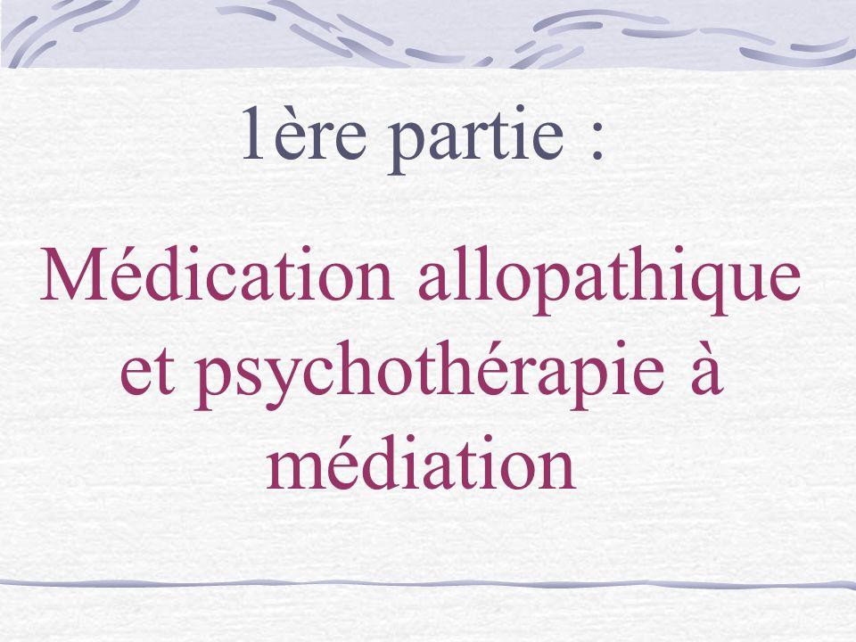 Médication allopathique et psychothérapie à médiation