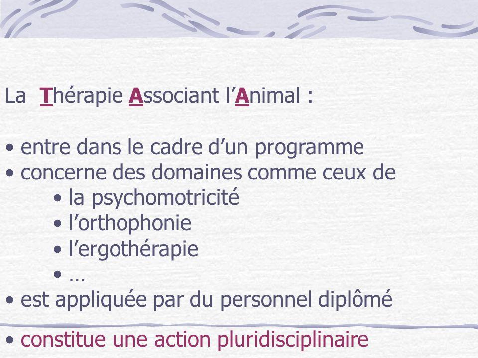 La Thérapie Associant l'Animal :