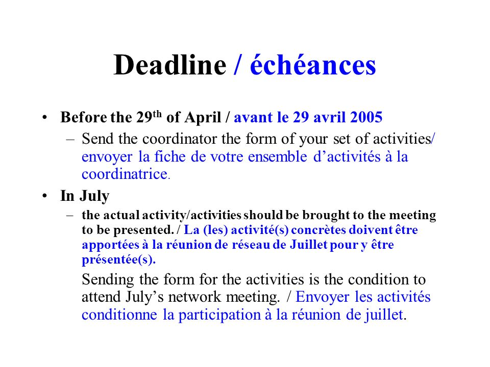 Deadline / échéances Before the 29th of April / avant le 29 avril 2005