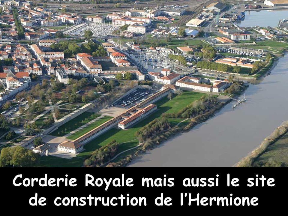 Corderie Royale mais aussi le site de construction de l'Hermione